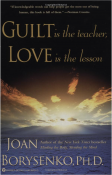 Guilt Is the Teacher, Love Is the Lesson - Book