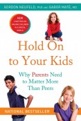 Hold Onto Your Kids | Gabor Maté, MD & Gordon Neufeld, PhD
