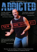 Addicted NY Bootleg - Mark Lundholm - Recovery Comedy - Front DVD Cover - RecoveryBookstore.com