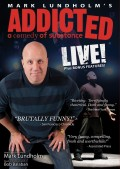 Addicted Live - Mark Lundholm - Recovery Comedy - Front DVD Cover - RecoveryBookstore.com