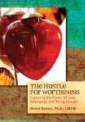 The Hustle For Worthiness DVD | Dr. Brené Brown