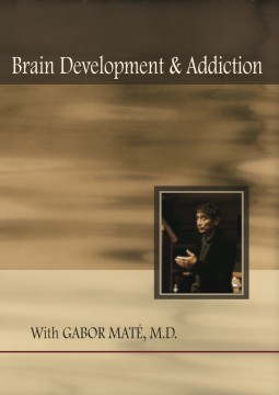 Gabor Mate - Heart Speak - Brain Development & Addiction - Front DVD Cover