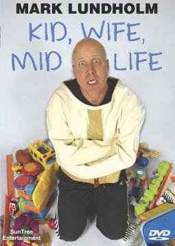 Kid, Wife, Mid-Life - Mark  Lundholm