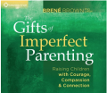 The Gifts of Imperfect Parenting Audio CD